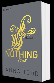 Cover NOTHING LESS von Anna Todd